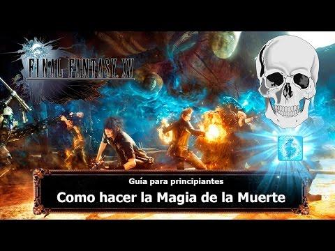 Final Fantasy XV   Tips y Trucos   Como hacer la Magia de la Muerte