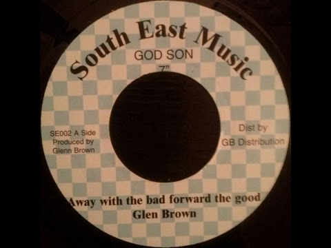 Glen Brown - Away With The Bad Forward The Good + Dub