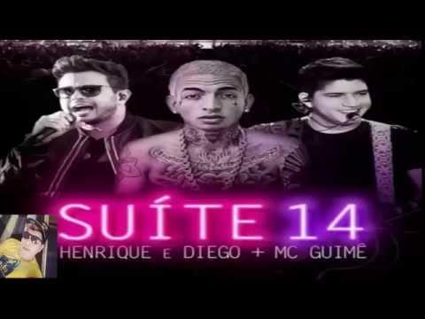 Henrique e DiegoSuite 14 Part. Mc Guime