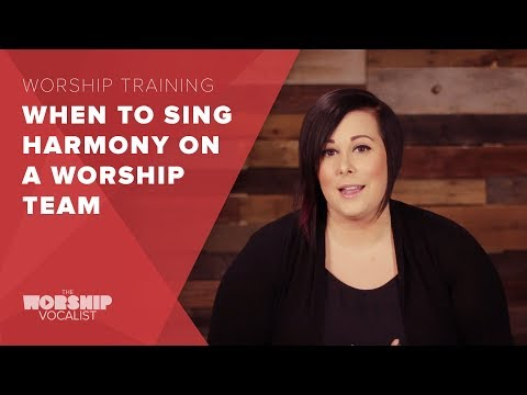 When to Sing Harmony on a Worship Team // Worship Training