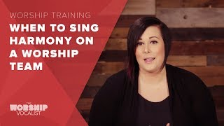 when-to-sing-harmony-on-a-worship-team-worship-training