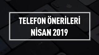 Telefon Satın Alma ve Piyasa Rehberi - Nisan 2019