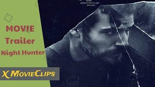 NIGHT HUNTER  Movie Trailer 2019 | X MovieClips |