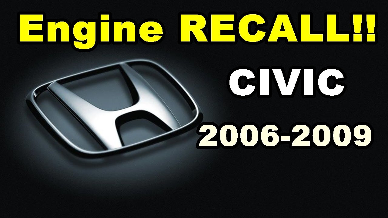 Honda Civic 06 09 Engine Recall