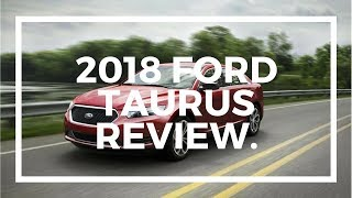 Is the 2018 Ford Taurus a Good Car?