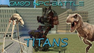 EPIC TITAN KNOCKOUT! FALLOUT, HALF LIFE, SANCTUM AND MORE! (GMOD NPC BATTLE)