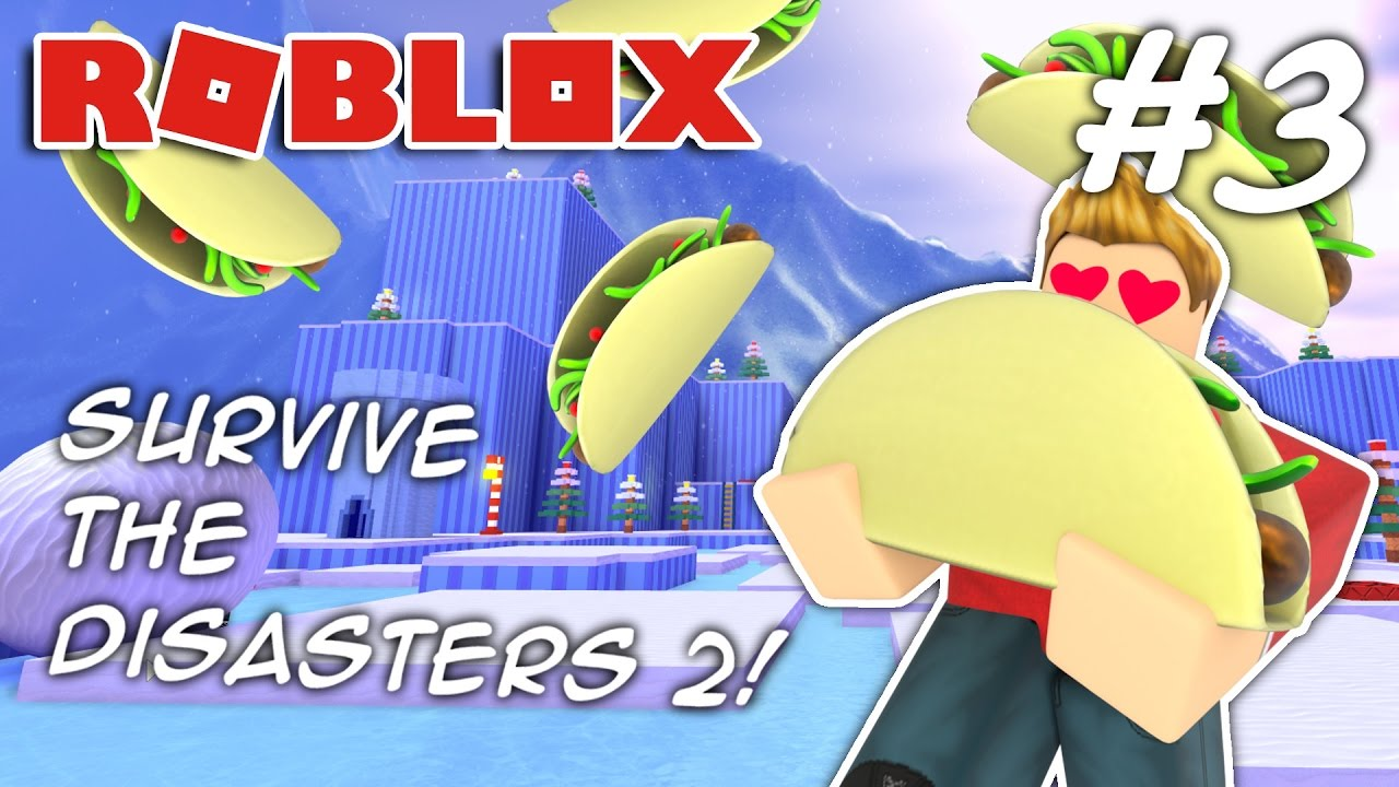 It S Raining Tacos Roblox Survive The Disasters 2 3 Youtube