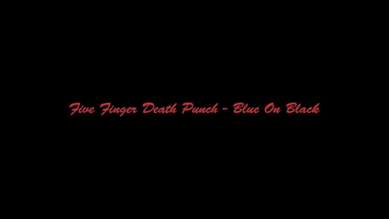 five finger death punch blue on blacklyricslyric video