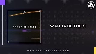 Wanna Be There- Ian Buchanan, Marrio Esco, and Joshua Kriese