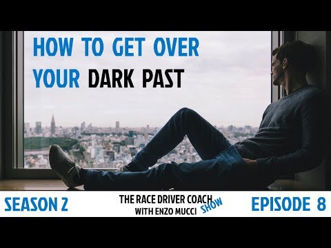How To Get Over Your Dark Past  - Enzo Mucci - TRDC Show S2 E8