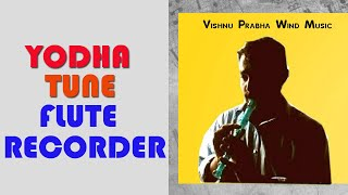 Yodha tune on flute recorder - by Vishnu Prabha (HD)