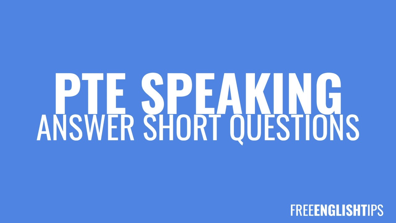 PTE Speaking: Answer Short Question - 23 questions with Chris - Practice!