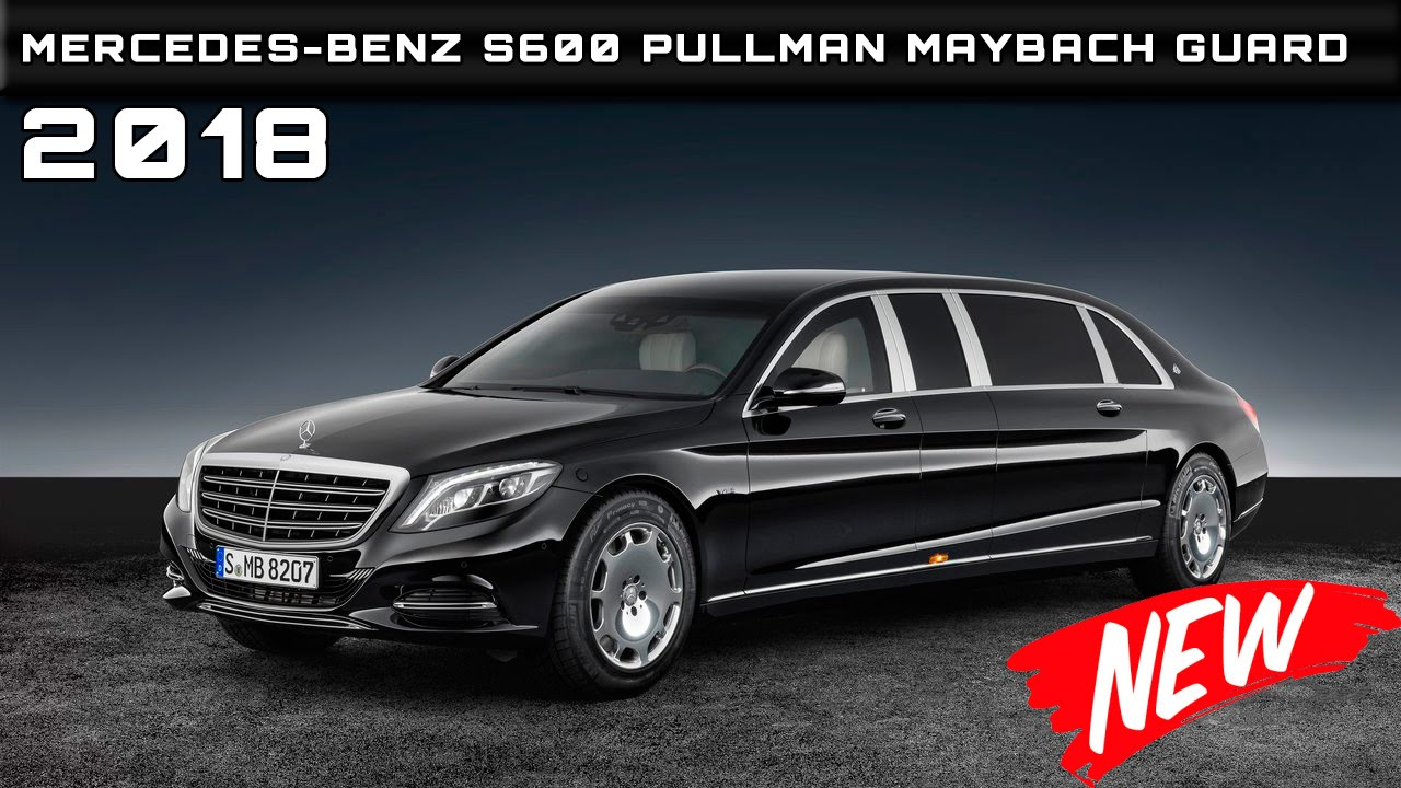 2018 mercedes-benz s600 pullman maybach guard review rendered price