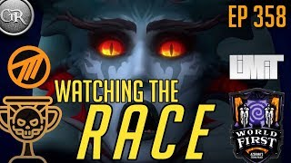 Watching the Race | Ep 358: Mythic Race to World First and How It's Changed WoW Forever