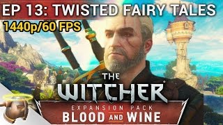 Episode 13: Twisted Fairy Tales | The #Witcher 3: BLOOD AND WINE