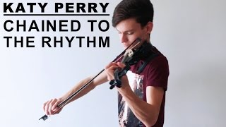 Katy Perry - Chained To The Rhythm ft. Skip Marley (Violin Cover by Caio Ferraz)