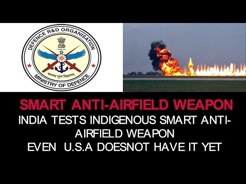 INDIA TESTS INDIGENOUS SMART ANTI-AIRFIELD WEAPON: TOP 5 FACTS