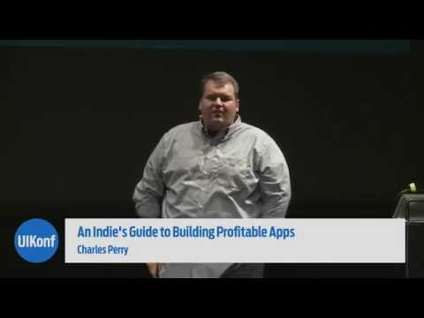 UIKonf 2016 – Day 1– Charles Perry – An Indie's Guide to Building Profitable Apps