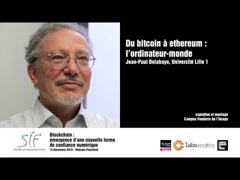 Du Bitcoin à Ethereum : l'ordinateur monde - Jean Paul Delahaye