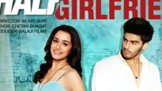 phir bhi tumko chahunga half girlfriend movie songs mp3