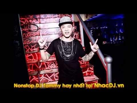 Nonstop DJ Tommy hay nhất 2015 2014