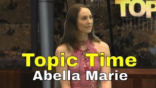 Topic Time: Abella Marie