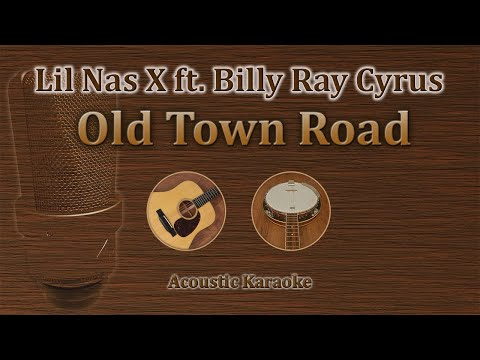 Old Town Road - Lil Nas X, Billy Ray Cyrus (Acoustic Karaoke)