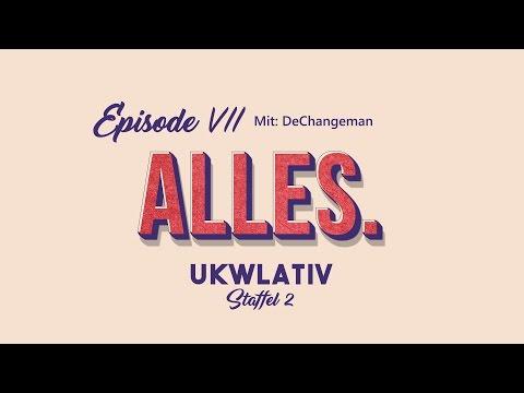 """""""Alles mit DeChangeman"""" - UKWlativ VII (Staffel 2)"""