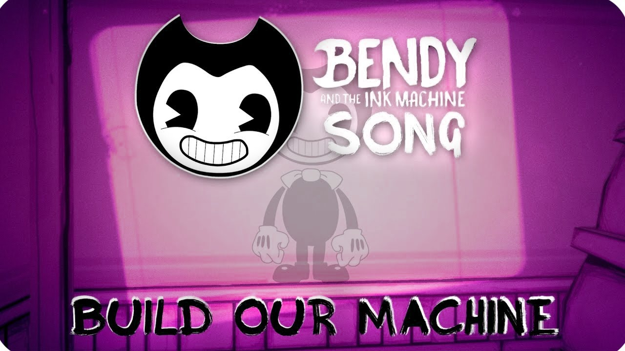 Nightcore Bendy And The Ink Machine Song Build Our Machine