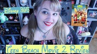 TEEN BEACH MOVIE 2 || A Disney 365 Review