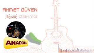 Ahmet Guven - i  inizden Biri  Akustik Computer  Resimi