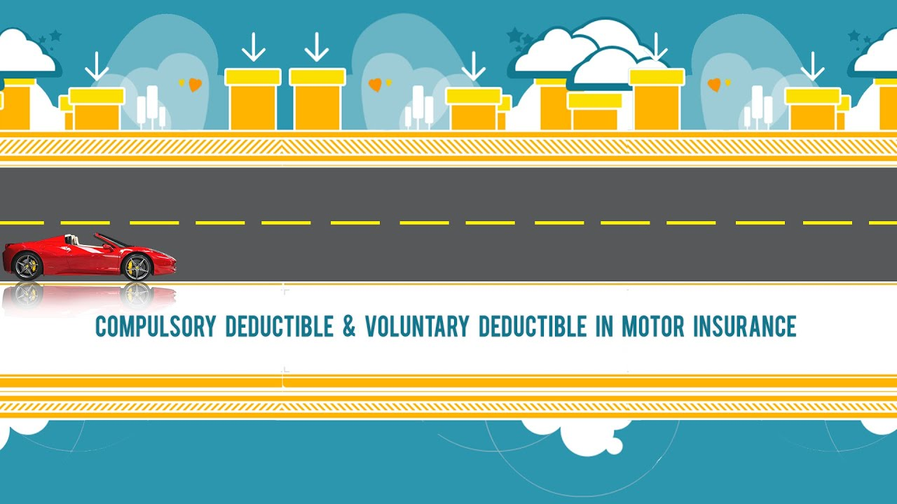 pulsory deductible and voluntary deductible in car insurance