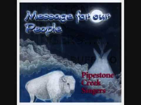 PIPESTONE CREEK SINGERS-(WHITE BUFFALO CALF SONG)