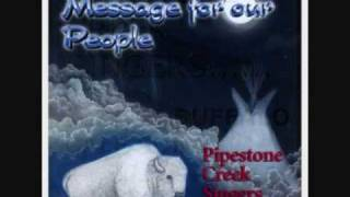 Repeat youtube video PIPESTONE CREEK SINGERS-(WHITE BUFFALO CALF SONG)