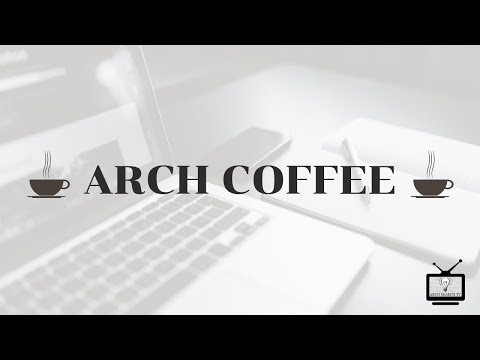 Arch Hoje: Arch Especial- Compilado Arch Coffee #4