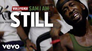 Sam I Am - Still