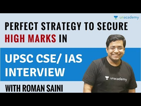 Perfect Strategy To Secure High Marks In UPSC CSE/IAS Interview By Roman Saini