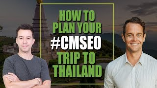 How to Plan a Trip to Thailand for the Chiang Mai SEO Conference