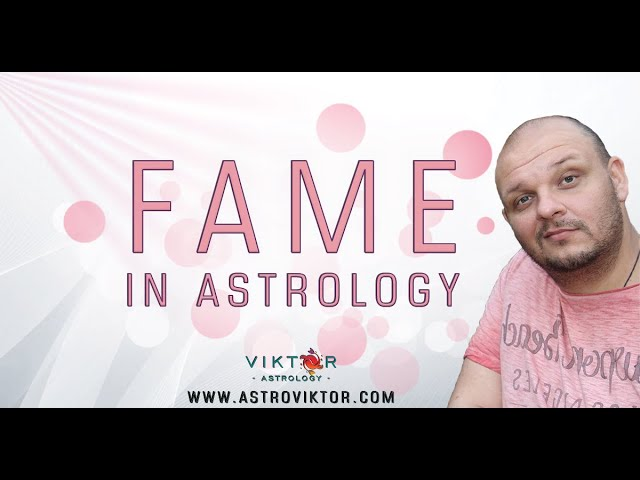 TOP 5 FAME indications in astrology