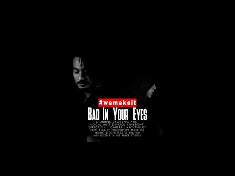 B-8EIGHT   Amit Dangol - Bad In Your Eyes (Official Music Video)