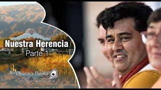 NUESTRA HERENCIA. Parte 1