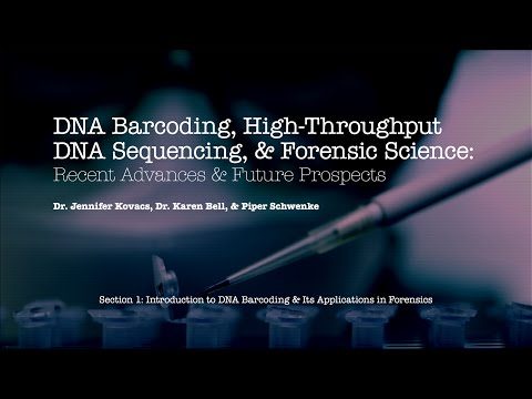 Intro and Section I: Introduction to DNA Barcoding & Applications of DNA Sequencing in  Forensics