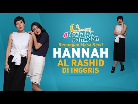 #NostalgiaRamadan - Masa Kecil Hannah Al Rashid