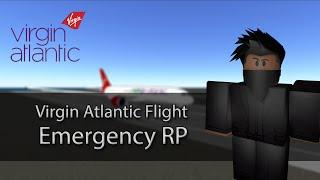 Virgin Atlantic Emergency RP Flight | Roblox