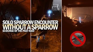 Solo Sparrow Encounter - Without A Sparrow (Scourge of the Past Raid) [Destiny 2]