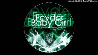 Baby Girl (On The Second Breath Mix) - Vlad Cheis - FeyDer ft Steppa Style & Nappi Paco