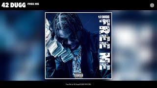 42 Dugg - Free Me (Audio)