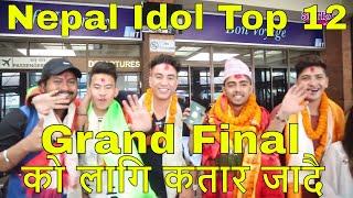 Nepal Idol Grand Final का  लागि Nepal idol Top 12 प्रतिस्पर्धी  कतार जादै Nepal Idol Live