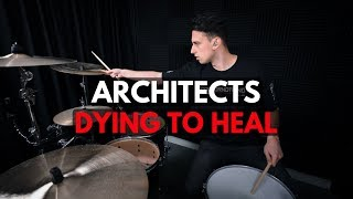 Architects - Dying To Heal | Drum Cover