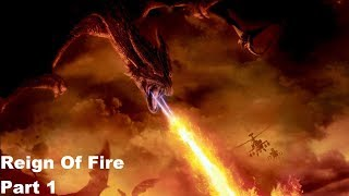 Reign Of Fire Gameplay Part 1